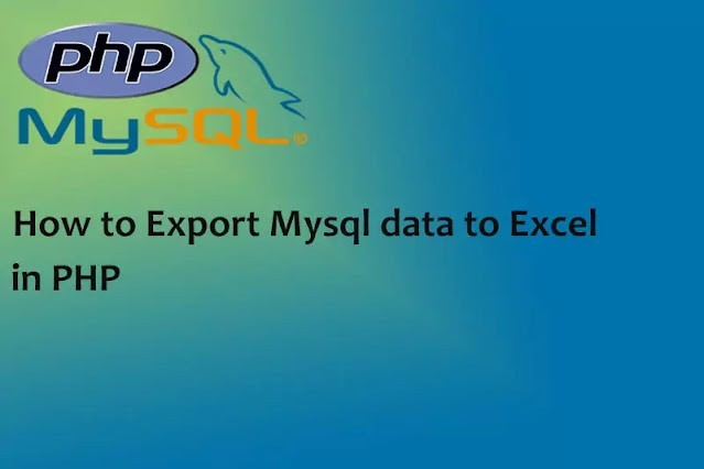 How to Export data to Excel sheet in PHP MySQL