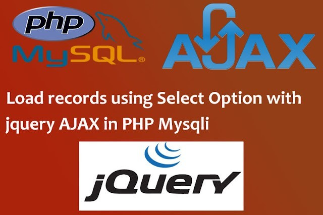 How to load records using Select option with jQuery AJAX in PHP MySQL