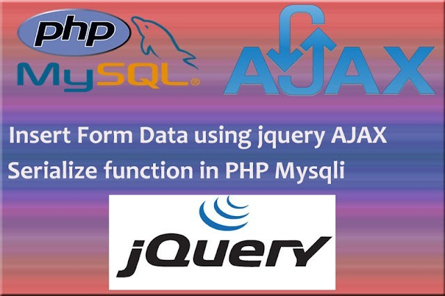 Insert Form Data using Jquery Ajax serialize() function in PHP Mysqli