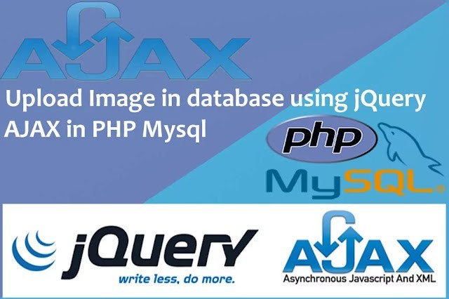 How to Upload Image in database using jQuery AJAX in PHP Mysql