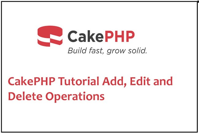 CakePHP 4 Tutorial Part 2: Add, Edit and Delete Operations