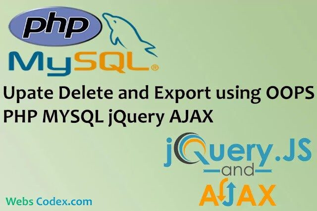 Read more about the article Update, Delete and Export data using OOPS CRUD System with PHP Jquery AJAX and MySQL
