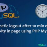 Automatic logout after 10 min of user Inactivity in page using PHP Mysql